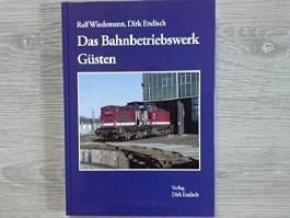 Das Bahnbetriebswerk Güsten