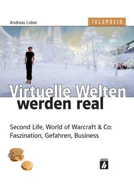 Virtuelle Welten werden real (TELEPOLIS)