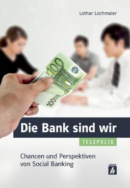 Die Bank sind wir
