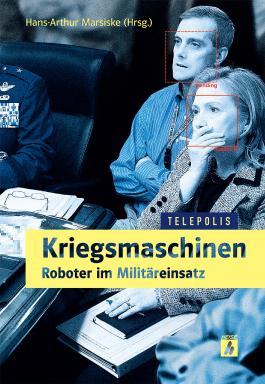 Kriegsmaschinen – Roboter im Militäreinsatz