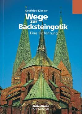 Wege zur Backsteingotik. Eine Einführung