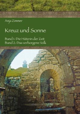 Kreuz und Sonne: Band 1: Die Hüterin der Zeit; Band 2: Das verborgene Volk