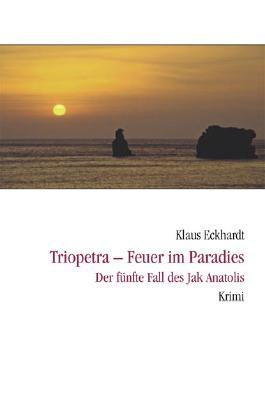 Triopetra - Feuer im Paradies
