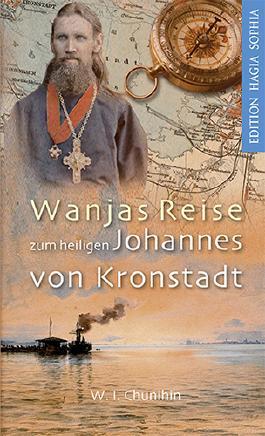 Wanjas Reise zum heiligen Johannes von Kronstadt