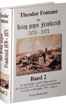 Der Krieg gegen Frankreich 1870-1871. Gesamtausgabe in 3 Bänden / Der Krieg gegen Frankreich 1870-1871. BAND 2 der Gesamtausgabe in 3 Bänden