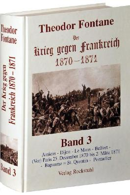 Der Krieg gegen Frankreich 1870-1871. Gesamtausgabe in 3 Bänden / Der Krieg gegen Frankreich 1870-1871. BAND 3 der Gesamtausgabe in 3 Bänden