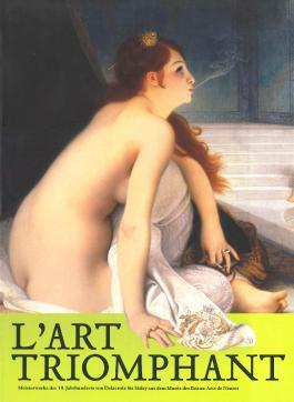 L'Art Triomphant. Meisterwerke des 19. Jahrhunderts von Delacroix bis Sisley aus dem Musée des Beaux-Arts de Nantes