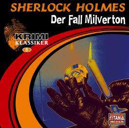 Krimi Klassiker 05. Sherlock Holmes - Der Fall Milverton / Der Teufelsfuss