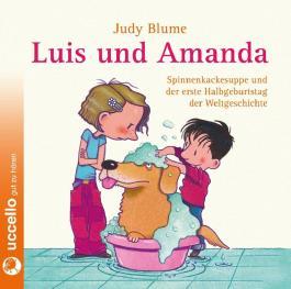Luis und Amanda - Spinnenkackesuppe und der erste Halbgeburtstag der Weltgeschichte