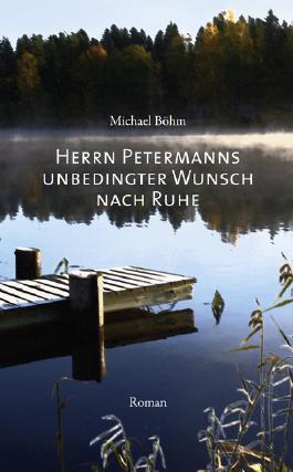 Herrn Petermanns unbedingter Wunsch nach Ruhe