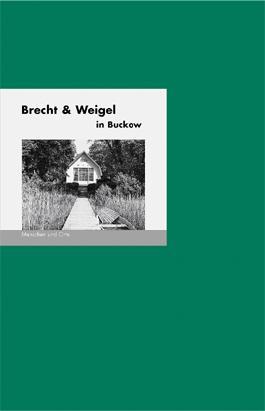 Brecht und Weigel in Buckow