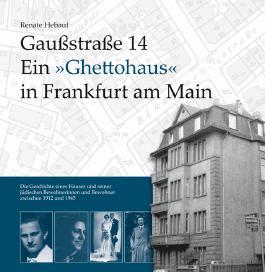 Gaußstraße 14 Ein 'Ghettohaus' in Frankfurt am Main