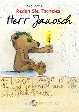 Reden Sie Tacheles Herr Janosch