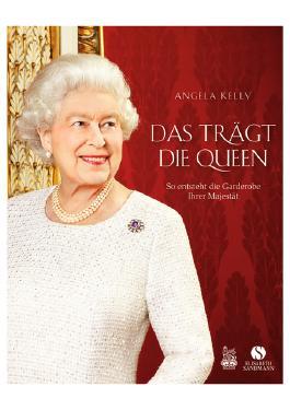 Das trägt die Queen.