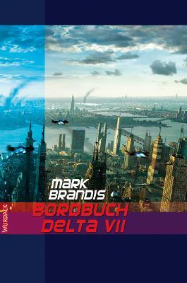 Mark Brandis - Bordbuch Delta VII: Alarm im Weltraum