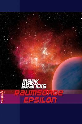 Mark Brandis - Raumsonde Epsilon: Meuterei im Weltraum