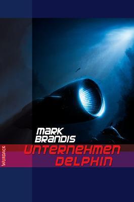Mark Brandis - Unternehmen Delphin: Machtkampf im Weltraum