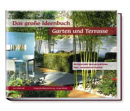 Das grosse Ideenbuch Garten und Terrasse