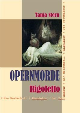 Rigoletto - Verdis Oper in Prosa erzählt (Opernmorde 3)