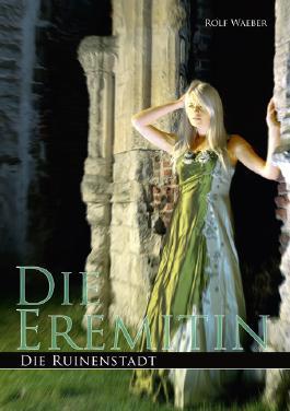 Die Eremitin - Die Ruinenstadt
