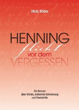 Henning flieht vor dem Vergessen