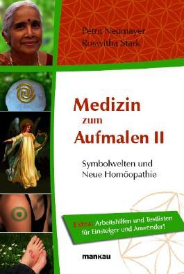 Medizin zum Aufmalen II - Symbolwelten und Neue Homöopathie