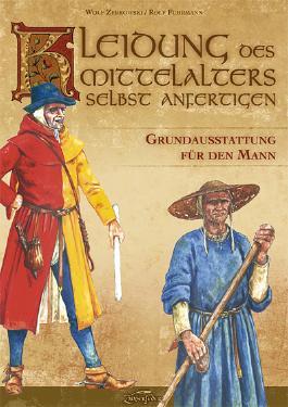 Kleidung des Mittelalters selbst anfertigen - Grundausstattung für den Mann
