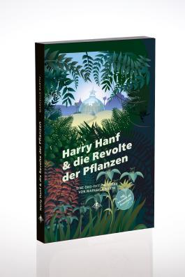 Harry Hanf & die Revolte der Pflanzen