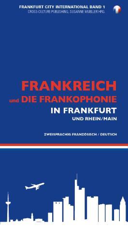 Frankreich und die FRankophonie In Frankfurt & RheinMain