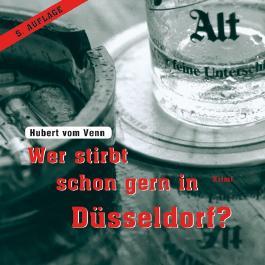 Wer stirbt schon gern in Düsseldorf?