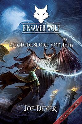 Einsamer Wolf 17 - Der Todeslord von Ixia