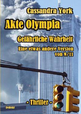 Akte Olympia - Gefährliche Wahrheit - Eine etwas andere Version von 9/11