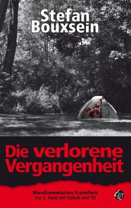 Die verlorene Vergangenheit: Mordkommission Frankfurt: Der 2. Band mit Siebels und Till