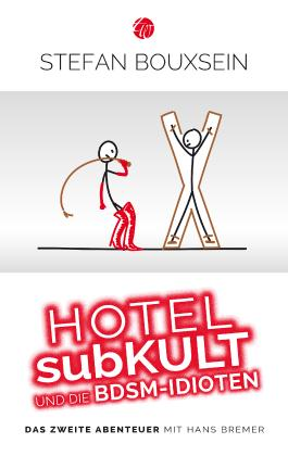Hotel subKult und die BDSM-Idioten