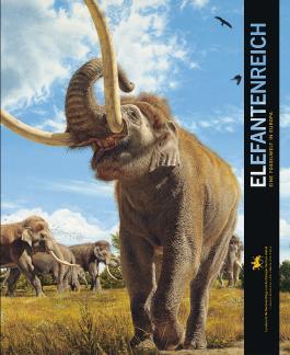 Elefantenreich: Eine Fossilwelt in Europa