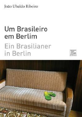 Ein Brasilianer in Berlin - Um Brasileiro em Berlim
