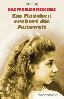 Das Fräulein Mercedes - Ein Mädchen erobert die Autowelt