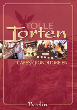 Tolle Torten, Cafés und Konditoreien in Berlin