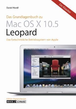 Das Grundlagenbuch zu Mac OS X 10.5 Leopard