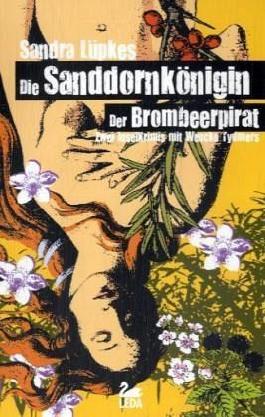 Die Sanddornkönigin / Der Brombeerpirat