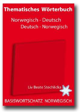 Thematisches Wörterbuch Norwegisch - Deutsch /Deutsch - Norwegisch