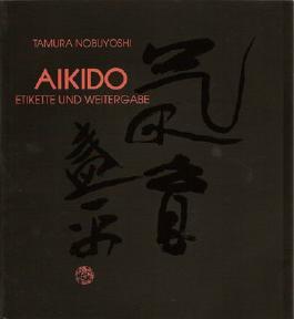 AIKIDO Etikette und Weitergabe