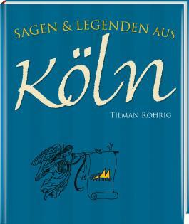 Sagen und Legenden aus Köln