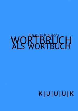 Wortbruch als Wortbuch