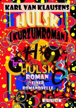 HULSK - KURZUMROMAN: Roman einer Romanovelle