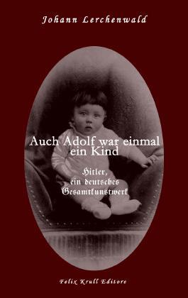 Auch Adolf war einmal ein Kind...