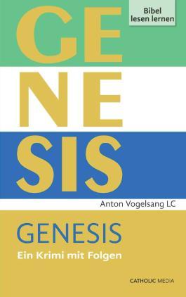 Genesis: Ein Krimi mit Folgen (Bibel lesen lernen)