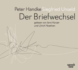 Peter Handke Siegfried Unseld. Briefwechsel