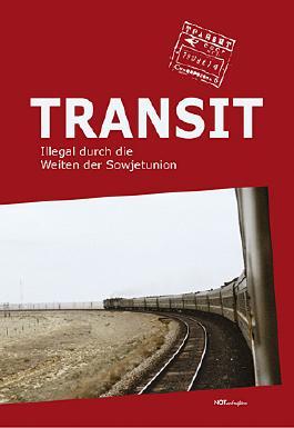 Transit-Illegal durch die Weiten der Sowjetunion