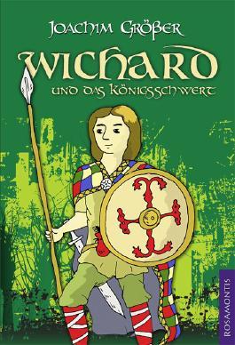 Wichard und das Königsschwert